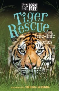 TIGER RESCUE TRUE-LIFE STORIES