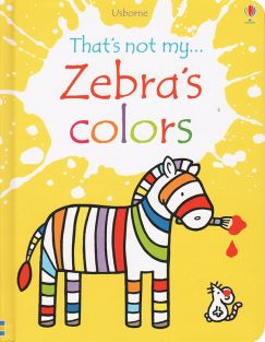 THAT'S NOT MY... ZEBRA'S COLOR