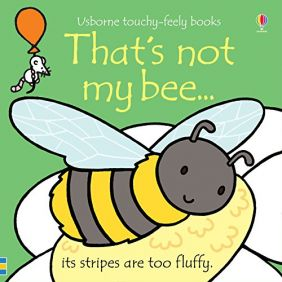 THAT'S NOT MY BEE...TOUCHY-FEE