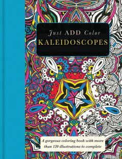 JUST ADD COLOR KALEIDOSCOPES