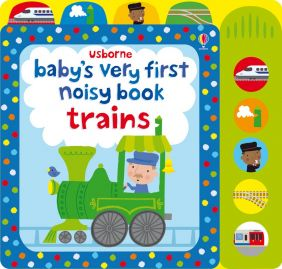 TRAINS: BABY'S VERY FIRST NOIS