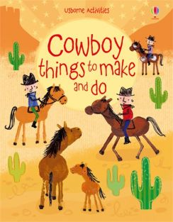 COWBOY THINGS TO MAKE AND DO B