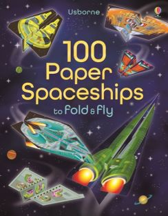 100 PAPER SPACESHIPS TO  FOLD/FLY
