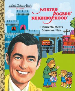 little-golden-book_mister-rogers-neighborhood-henrietta-meets-someone-new_01.jpg
