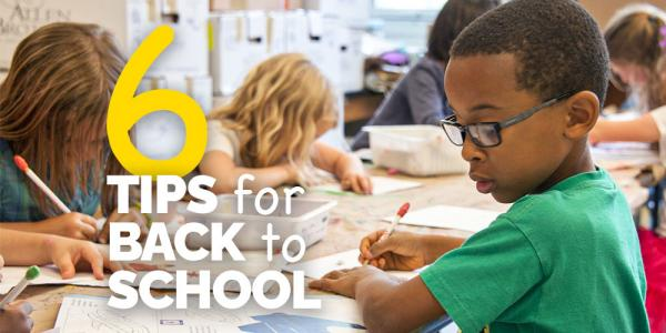 6 Tips to Prepare for Back To School