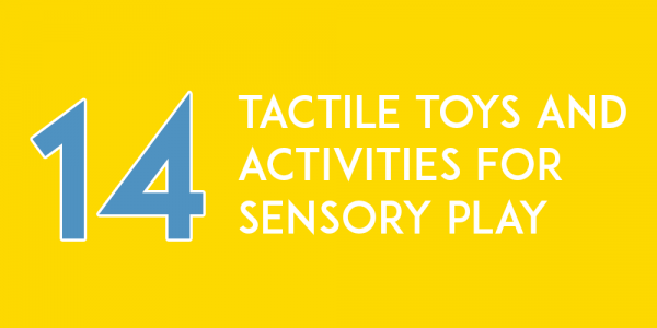 14+ Tactile Toys and Activities for Sensory Play